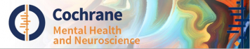 Cochrane Mental Health and Neuroscience